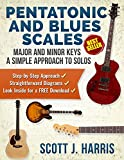 Guitar: Pentatonic & Blues Scales: Major and Minor Keys • A Simple Approach to Solos • Step-by-Step Approach • Straightforward Diagrams • Download Inside! ... Straightforward Guitar Lessons Book 5)