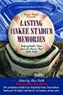 Lasting Yankee Stadium Memories
