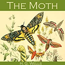 The Moth Audiobook by H. G. Wells Narrated by Cathy Dobson