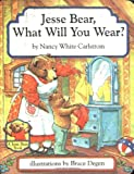 img - for Jesse Bear, What Will You Wear? book / textbook / text book