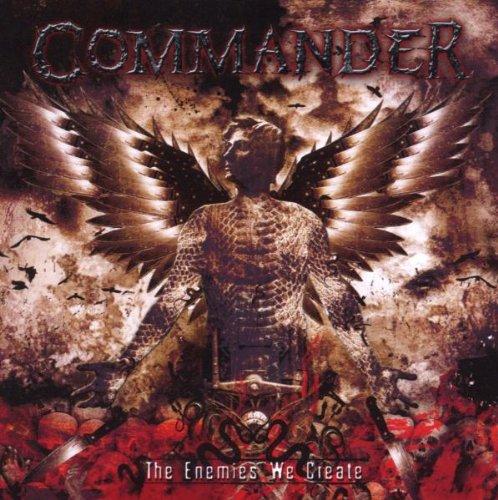 Commander - The Enemies We Create (2008) [FLAC] Download