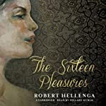 The Sixteen Pleasures | Robert Hellenga