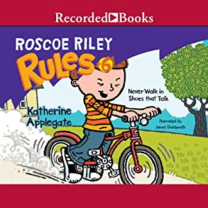 Never Walk in Shoes that Talk: Roscoe Riley Rules #6 | [Katherine Applegate]