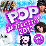 Various Artists Pop Princesses 2012 by Various Artists (2012) Audio CD