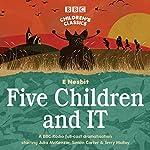 Five Children and It (BBC Children's Classics) | E Nesbit
