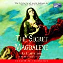 The Secret Magdalene Audiobook by Ki Longfellow Narrated by Bernadette Dunne