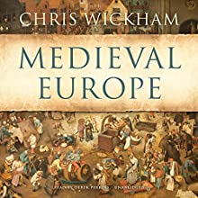 Medieval Europe | Livre audio Auteur(s) : Chris Wickham Narrateur(s) : Derek Perkins