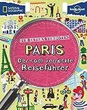 Für Eltern verboten: Paris: Der cool verrückte Reiseführer (NATIONAL GEOGRAPHIC Für Eltern verboten, Band 267)