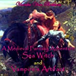 A Medieval Fantasy Adventure, Sea Witch and Vampire's Artifact | Vianka Van Bokkem