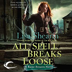 All Spell Breaks Loose: Raine Benares, Book 6 | [Lisa Shearin]