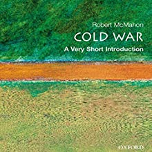 The Cold War: A Very Short Introduction Audiobook by Robert J. McMahon Narrated by Kevin Pariseau