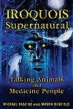 Iroquois Supernatural: Talking Animals and Medicine People