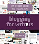 Blogging For Writers: How Authors & W...