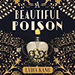 A Beautiful Poison | Lydia Kang