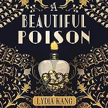 A Beautiful Poison | Livre audio Auteur(s) : Lydia Kang Narrateur(s) : Saskia Maarleveld