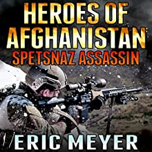 Heroes of Afghanistan: Spetsnaz Assassin Audiobook by Eric Meyer Narrated by Neal Vickers