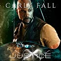 Justice: Six Saviors Book 9 Audiobook by Carly Fall Narrated by Michael Pauley