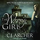 The Wrong Girl: 1st Freak House Series, Book 1 Hörbuch von C. J. Archer Gesprochen von: Lucy Rayner