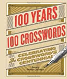 100 Years, 100 Crosswords: Celebrating the Crossword's Centennial