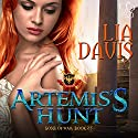 Artemis's Hunt: Sons of War (       UNABRIDGED) by Lia Davis Narrated by Michael Ferraiuolo