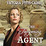 The Tempering Agent | Victoria Pitts Caine