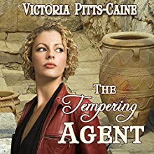 The Tempering Agent (       UNABRIDGED) by Victoria Pitts Caine Narrated by Laurel Schroeder