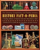 img - for The Utterly, Completely, and Totally Useless History Fact-O-Pedia: A Startling Collection of Historical Trivia You'll Never Need to Know Reprint Edition by Lowe, Charlotte published by Skyhorse Publishing (2011) book / textbook / text book