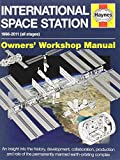 International Space Station: 1998-2011 (all stages) (Haynes Owners' Workshop Manuals)