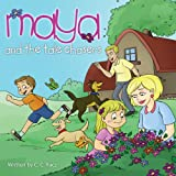 Maya and The Tale Chasersby C. C. Racz
