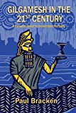 img - for Gilgamesh in the 21st Century: A Personal Quest to Understand Mortality book / textbook / text book