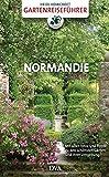 Image de Gartenreiseführer Normandie: Mit allen Infos und Tipps zu den schönsten Gärten und ihrer Umgebung