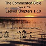 The Commented Bible: Book 26A - Ezekiel | Jerome Cameron Goodwin