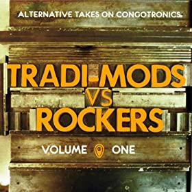 Tradi-Mods vs Rockers (Alternative Takes On Congotronics)