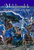 img - for Melchizedek (Large Print) or the Secret Doctrine of the Bible book / textbook / text book