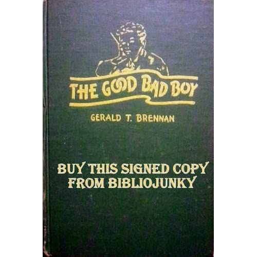 The Good Bad Boy: Gerald T. Brennan: Books