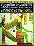 Egyptian Mysteries: Ancient Egyptian Gods and Goddesses, Vol. 2