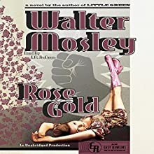 Rose Gold: An Easy Rawlins Mystery (       UNABRIDGED) by Walter Mosley Narrated by J.D. Jackson