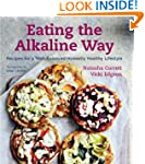 Eating the Alkaline Way: Recipes for...