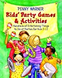 Kids Party Games And Activities (Children's Party Planning Books) (0671867792) by Warner, Penny