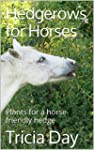 Hedgerows for Horses: Plants for a ho...