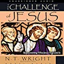 Challenge of Jesus: Rediscovering Who Jesus Was and Is (       UNABRIDGED) by N. T. Wright Narrated by Simon Vance