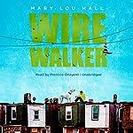 Wirewalker | Mary Lou Hall