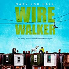 Wirewalker Audiobook by Mary Lou Hall Narrated by Prentice Onayemi