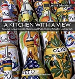 img - for A Kitchen with a View. Seasonal recipes from Alla Madonna del Piatto Cooking School in Umbria, Italy. book / textbook / text book