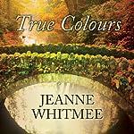 True Colours | Jeanne Whitmee