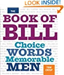 The Book of Bill: Choice Words Memora...
