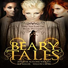 Beary Tales (       UNABRIDGED) by Jennifer Malone Wright, Willow Cross, K.B. Miller Narrated by Shana M. Buck