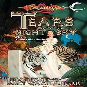 Tears of the Night Sky: Dragonlance: The Chaos War, Book 2 | [Linda P. Baker, Nancy Varian Berberick]