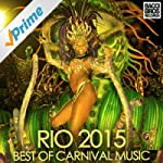 Rio 2015 : Best of Carnival Music