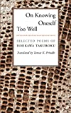 img - for By Ishikawa Takuboku On Knowing Oneself Too Well: Selected Poems of Ishikawa Takuboku [Paperback] book / textbook / text book